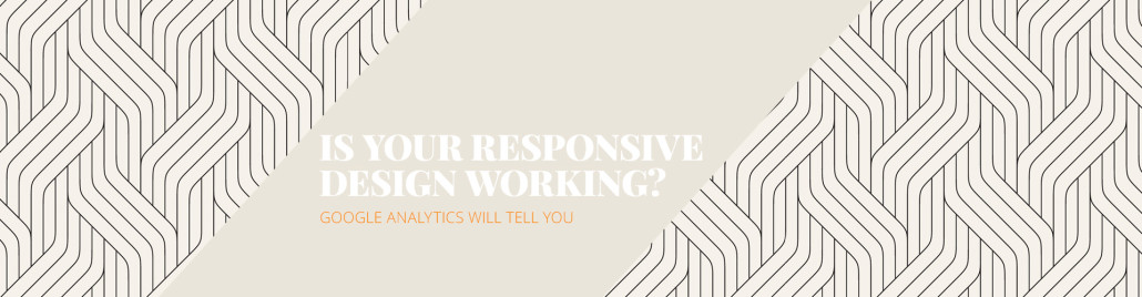 Is your responsive design working?