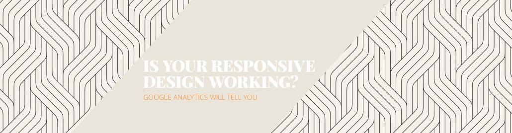 Is your responsive design working?